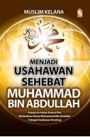 Menjadi Usahawan Sehebat Muhammad bin Abdullah