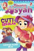 Young Aisyah: Cuti Sekolah