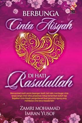 Berbunga Cinta Aisyah Di Hati Rasulullah